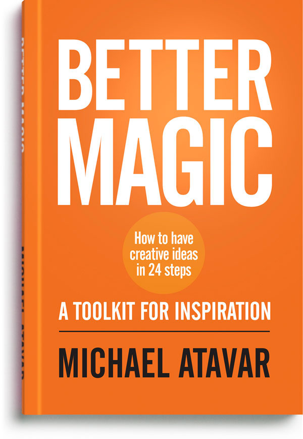 How To Have Creative Ideas In 24 Steps - Better Magic